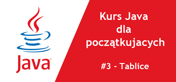 Kurs Java dla początkujących - #3 Tablice