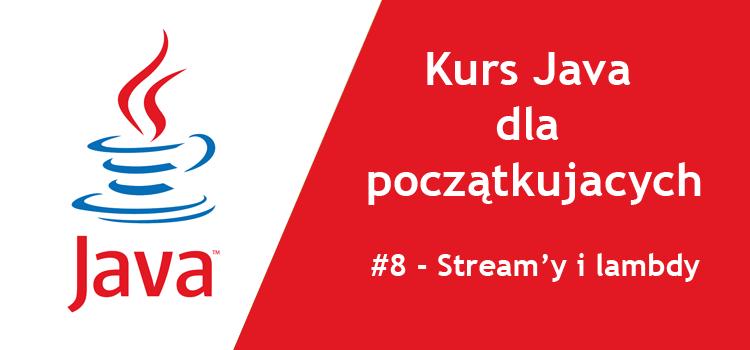 Kurs Java dla początkujących - #8 Stream i lambda w Javie