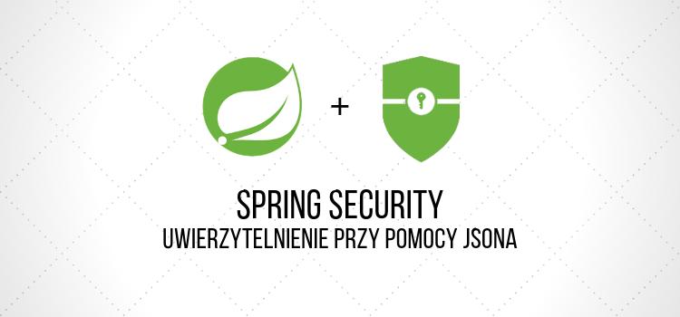 Spring Security - uwierzytelnienie przy pomocy jsona