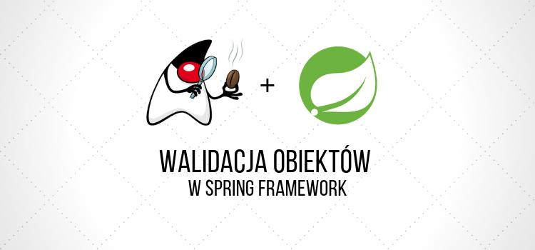 Walidacja obiektów w Spring Framework