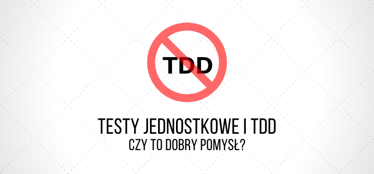 testy jednostkowe i tdd
