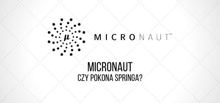 Micronaut - czy pokona Springa?