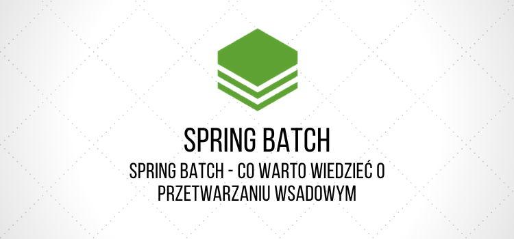 Spring Batch wprowadzenie