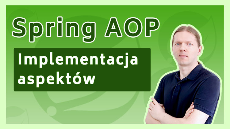Spring AOP - Implementacja aspektów